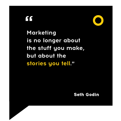 marketing is no longer about the stuff you make but about the stories you tell