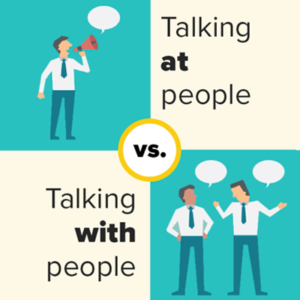 Talking at people vs. Talking with people