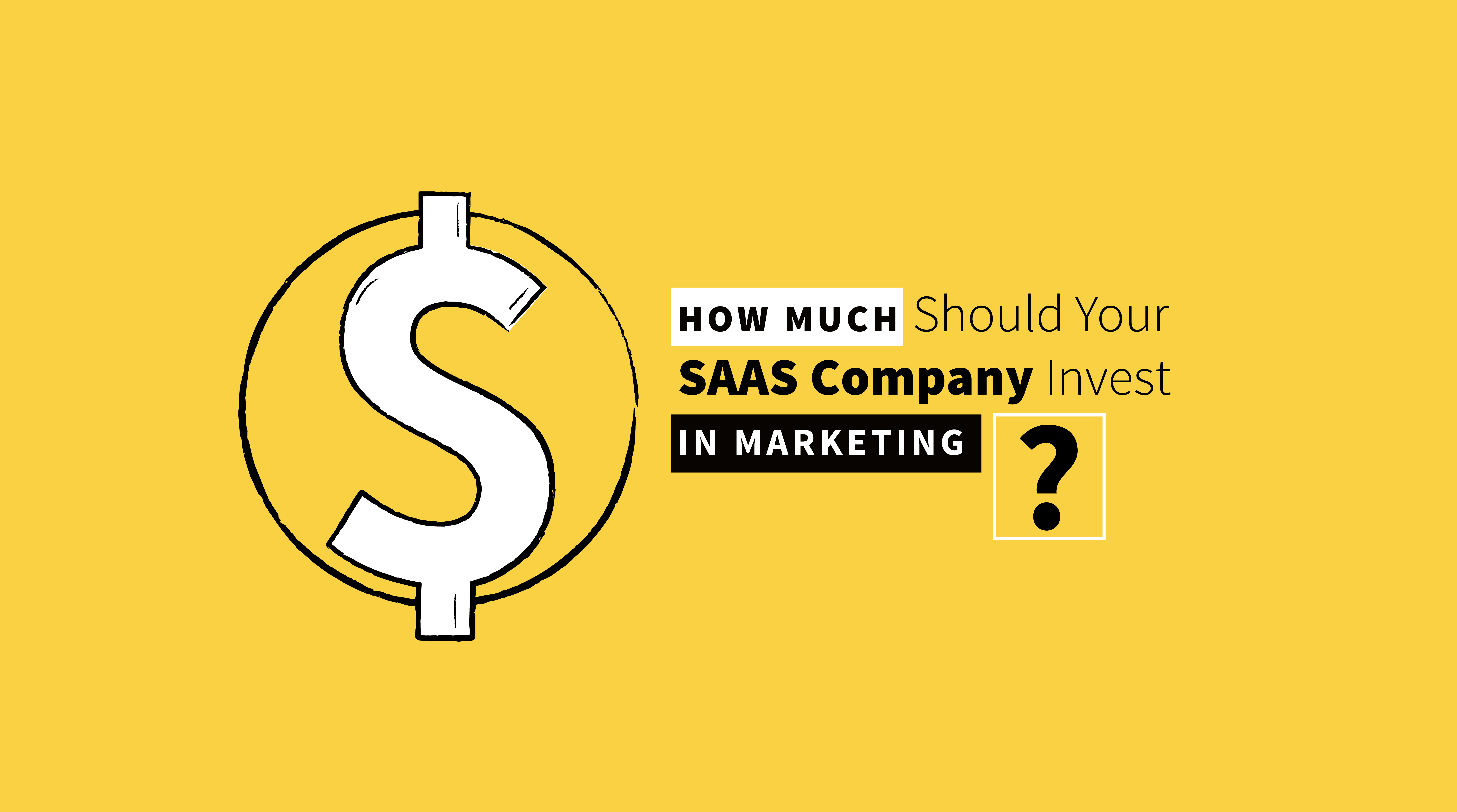 How Much Should Your SaaS Marketing Budget Be? - Big Drop